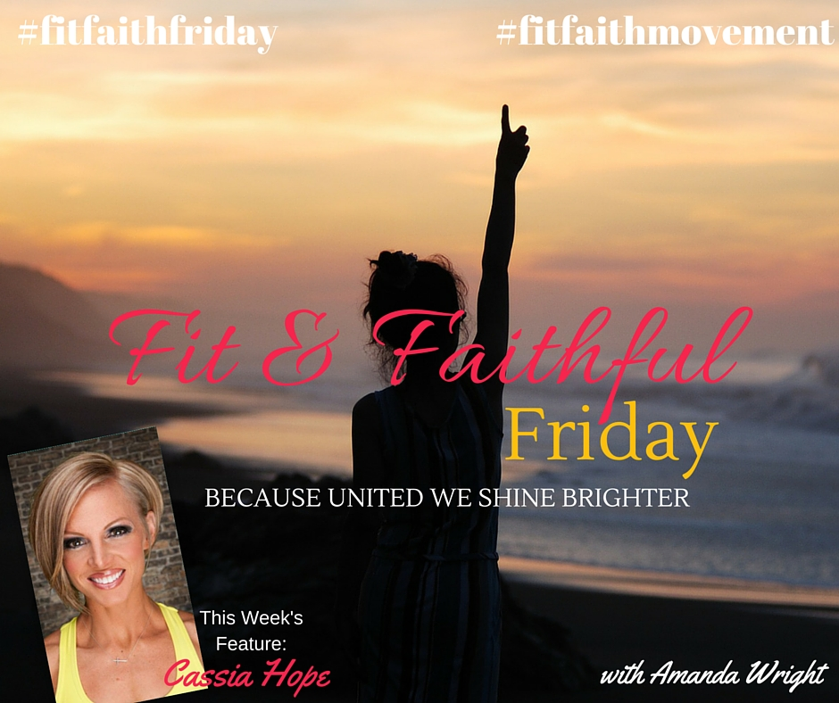 {FitFaithFriday} Meet Health Coach, Cassia Hope!