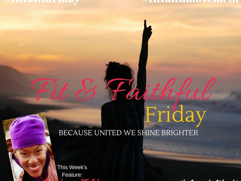 {FitFaithFriday}  FitFaith Life with Stephanie Felder!