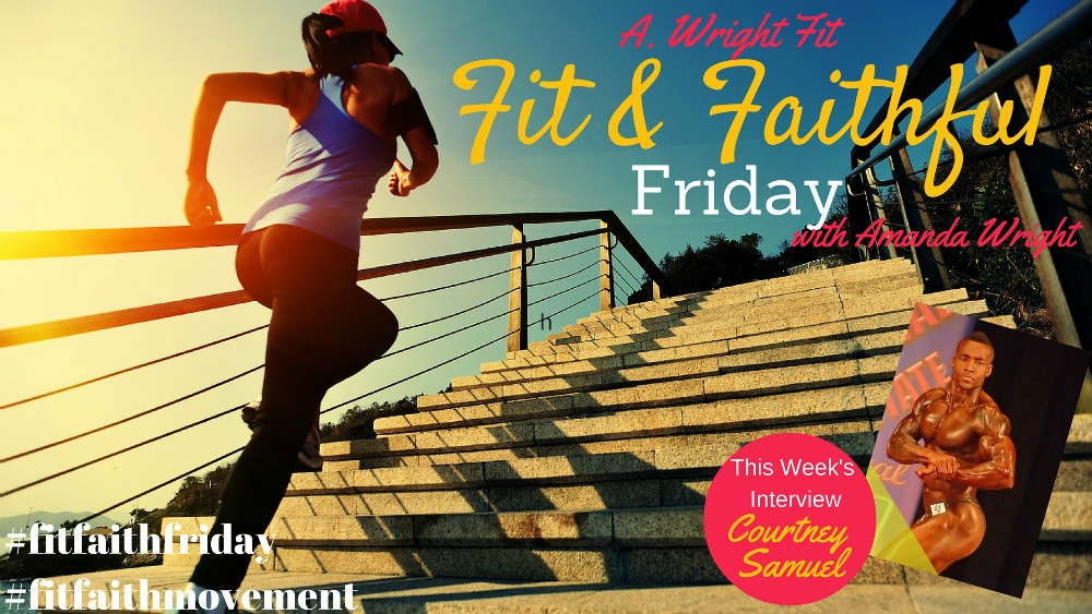 {#FitFaithFriday} My Interview with Courtney Samuel!