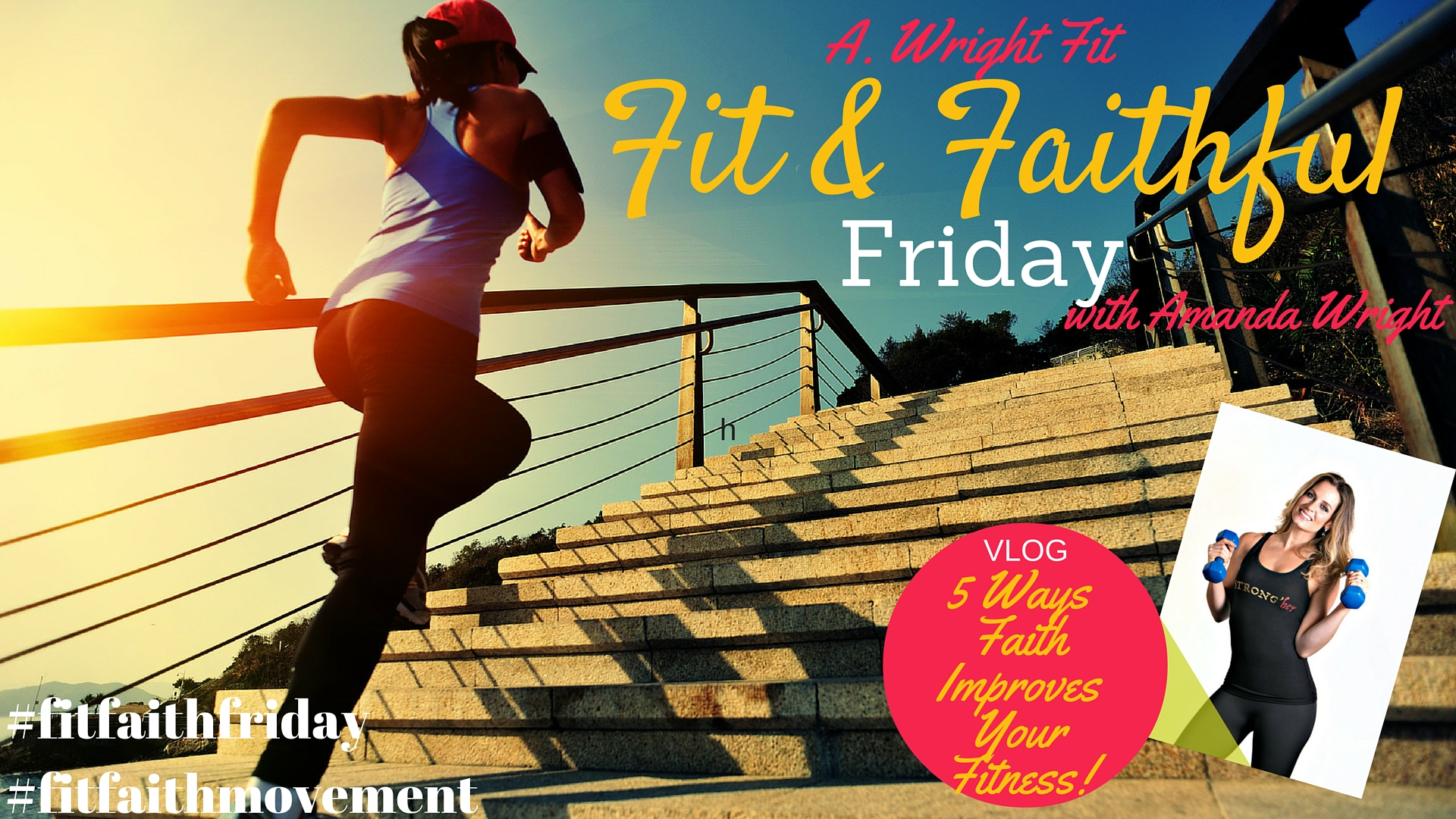 {#FitFaithFriday} 5 Ways Faith Improves Fitness