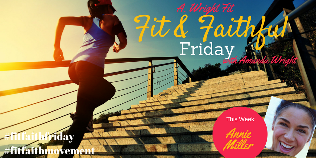 #FitFaithFriday with Annie Miller