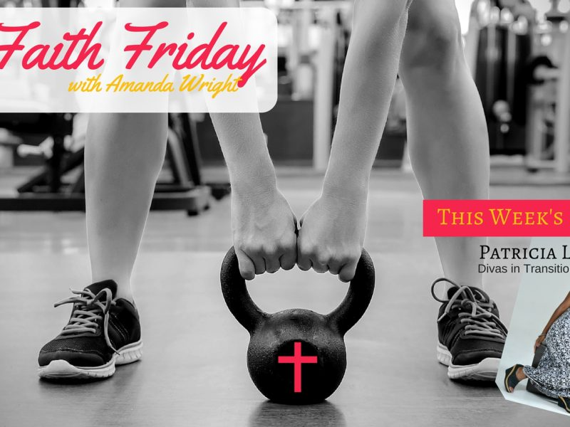 #FitFaithFriday Divas In Transition