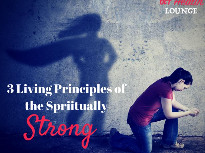 Living Principles of the Spiritually Strong