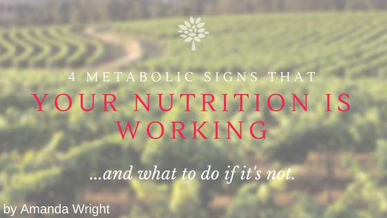 4 METABOLIC CLUES THAT YOUR NUTRITION IS WORKING FOR YOU