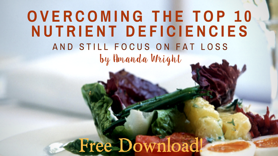 Overcoming The Top 10 Nutrient Deficiencies